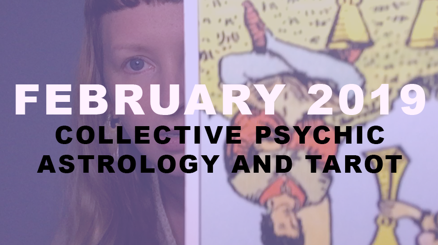 February 2019 Psychic Predictions - Tarot and Astrology
